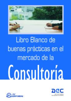 libro blanco de buenas practicas en el mercado de la consultoria-9788496743434