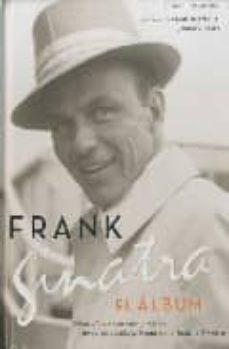 Descargar EL ALBUM DE FRANK SINATRA: FOTOGRAFIAS, RECUERDOS Y MUSICA DE LA COLECCION PRIVADA DE LA FAMILIA SINATRA gratis pdf - leer online