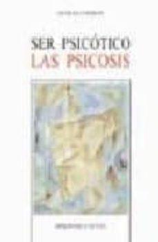 ser psicotico las psicosis-nicolas caparros sanchez-9788497422734