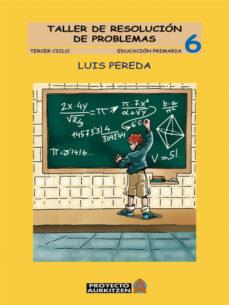 taller de resolucion de problemas 6º (tercer ciclo)-luis pereda-9788497460934