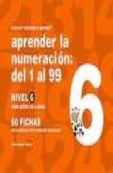 aprender la numeracion del 1 al 99, nivel 6 (para niños de 6 años )-jesus jarque garcia-9788498960334