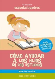 cómo ayudar a los hijos en los estudios (ebook)-jesus jarque garcia-9788498962734