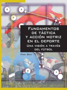 fundamentos de táctica y acción motriz en el deporte (ebook)-iñaki beni-9788499584034