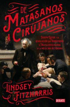 Descargar libros en formato pdf gratis. DE MATASANOS A CIRUJANOS in Spanish 9788499928234 de LINDSEY FITZHARRIS