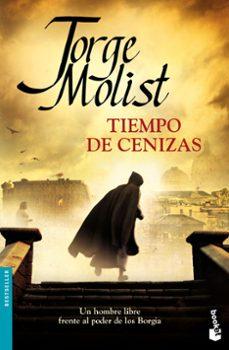 Libros en ingles en pdf descargados gratuitamente. TIEMPO DE CENIZAS  en español de JORGE MOLIST