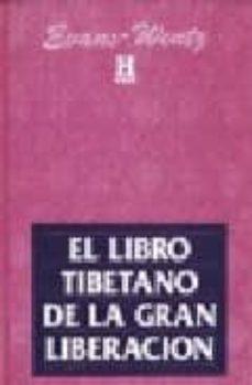 Permacultivo.es El Libro Tibetano De La Gran Liberacion;el Metodo De Realizacio N Del Nirvana A Traves Del Conocimiento De La Mente Image