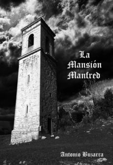 la mansión manfred (ebook)-antonio buzarra sagasti-cdlap00011534