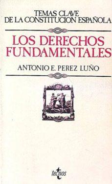 LOS DERECHOS FUNDAMENTALES - ANTONIO E. , PÉREZ LUÑO  