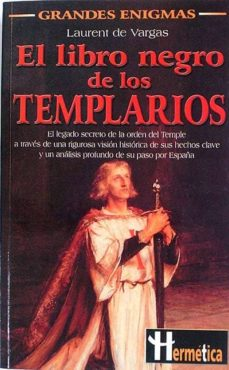 EL LIBRO NEGRO DE LOS TEMPLARIOS - LAURENT DE, VARGAS   Adahalicante.org