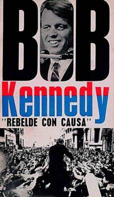 Inmaswan.es Bob Kennedy. Rebelde Con Causa Image