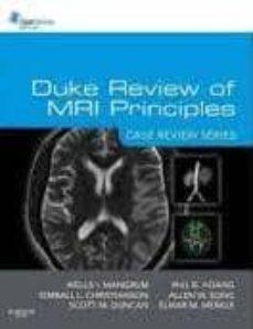 Descargas de libros de texto gratis. DUKE REVIEW OF MRI PRINCIPLES, CASE REVIEW SERIES in Spanish 9781455700844 CHM