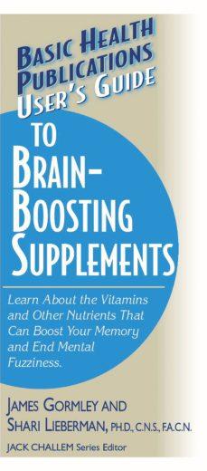 user's guide to brain-boosting supplements (ebook)-james gormeley-shari lieberman-9781591206644