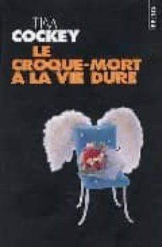 Descargas de mp3 gratis audiolibros legales LE CROQUE-MORT A LA VIE DURE de TIM COCKEY