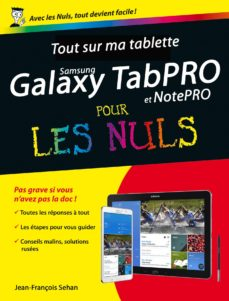 tout sur ma tablette samsung galaxy tabpro et notepro pour les nuls (ebook)-jean-françois sehan-9782754068444