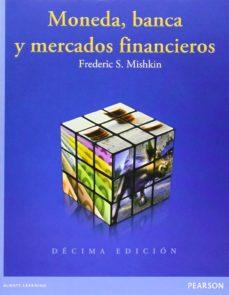 moneda, banca y mercados financieros-frederic s. mishkin-9786073222044