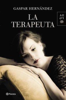 Libros gratis para descargar a ipod touch LA TERAPEUTA  de GASPAR HERNANDEZ in Spanish