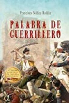 Nuevo libro electrónico de lanzamiento PALABRA DE GUERRILLERO de FRANCISCO NUÑEZ ROLDAN DJVU MOBI RTF 9788412079944