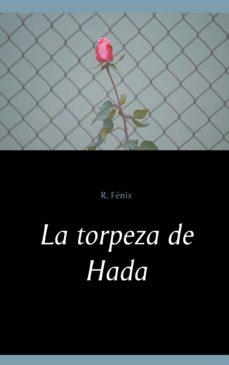 Ipod descarga libros gratis. LA TORPEZA DE HADA de R. FENIX 9788413266244