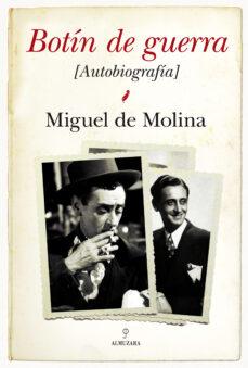 botin de guerra: autobiografia de m. molina-miguel de molina-9788415338444