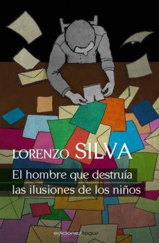 el hombre que destruía las ilusiones de los niños (ebook)-lorenzo silva-9788415623144