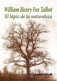 el lapiz de la naturaleza-william henry fox talbot-9788415715344