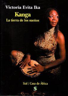 Descarga electronica de libros KANGA. LA TIERRA DE LOS SUEÑOS de VICTORIA EVITA IKA 9788415746744 in Spanish