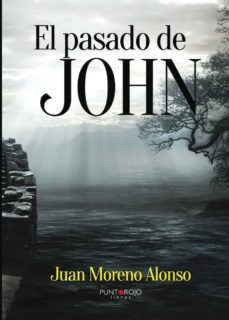 Ebooks descargables gratis para mp3s EL PASADO DE JOHN de JUAN MORENO ALONSO DJVU ePub (Spanish Edition)