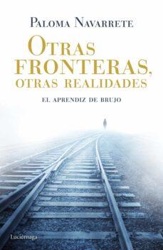 Descargar OTRAS FRONTERAS, OTRAS REALIDADES: EL APRENDIZ DE BRUJO gratis pdf - leer online