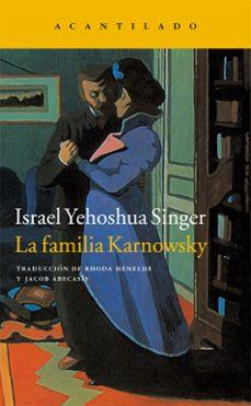 Descarga gratuita de libros de audio de Google. LA FAMILIA KARNOWSKY PDB in Spanish 9788416011544 de ISRAEL YEHOSHUA SINGER