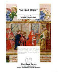 la edad media (historia de cuenca 2)-miguel romero saiz-9788416161744