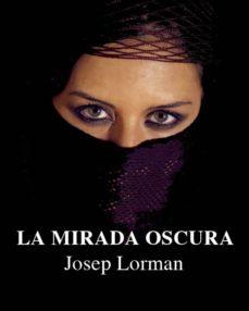la mirada oscura (ebook)-josep lorman-9788416163144