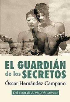 Descarga gratuita de libros electrónicos y pdf EL GUARDIAN DE LOS SECRETOS 9788416491544 PDB (Literatura española)