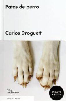 Descarga gratuita de libros de audio mp3 PATAS DE PERRO 9788416665044 de CARLOS DROGUETT