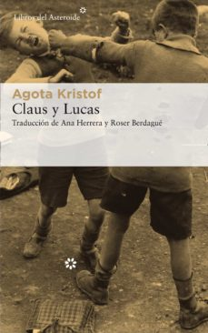 Descargar ebooks gratis para nook CLAUS Y LUCAS de AGOTA KRISTOF in Spanish RTF