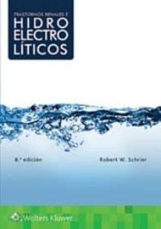 Kindle descargar libros gratis torrent TRASTORNOS RENALES E HIDROELECTROLÍTICOS MOBI FB2 PDB en español 9788417033644 de ROBERT W. SCHRIER