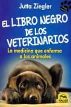 Descargar ebooks gratis para pc LIBRO NEGRO DEL VETERINARIO, EL en español ePub PDB de JUTTA ZIEGLER 9788417080044