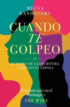 Descargar libros electrónicos gratis en alemán CUANDO TE GOLPEO  de MEENA KANDASAMY (Spanish Edition) 9788417081744