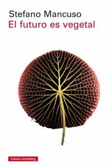 el futuro es vegetal (ebook)-stefano mancuso-9788417088644