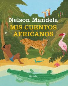 Libro descargado gratis en línea MIS CUENTOS AFRICANOS MOBI de NELSON MANDELA (Literatura española) 9788417151744