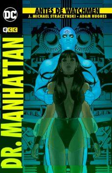 Descargar y leer ANTES DE WATCHMEN: DR. MANHATTAN (2ª ED.) gratis pdf online 1