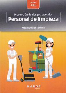 Descargando libros gratis para encender PREVENCION DE RIESGOS LABORALES: PERSONAL DE LIMPIEZA in Spanish de ALBA RAMIREZ SORIANO MOBI 9788417313944