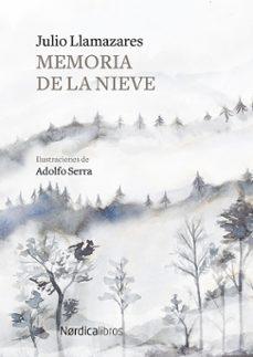 Libro para descargar en línea MEMORIA DE LA NIEVE  de JULIO LLAMAZARES (Spanish Edition)