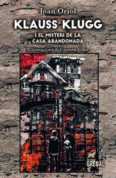 Emprende2020.es Klauss Klugg I El Misteri De La Casa Abandonada Image