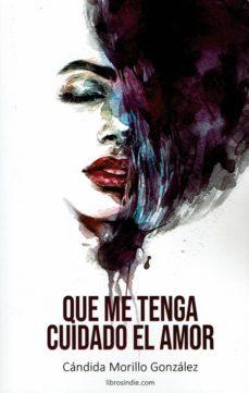 Descargas gratuitas de capítulos de libros de texto QUE ME TENGA CUIDADO EL AMOR (Spanish Edition)