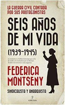 Vinisenzatrucco.it Seis Años De Mi Vida (1939-1945): La Guerra Civil Contada Por Sus Protagonistas Image