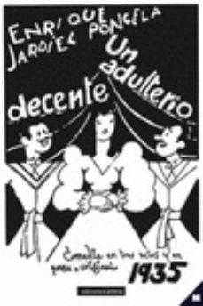 Libros electrónicos en pdf gratis para descargar UN ADULTERIO DECENTE (Spanish Edition) de ENRIQUE JARDIEL PONCELA ePub FB2