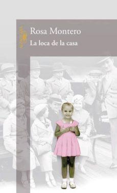 la loca de la casa-rosa montero-9788420466644