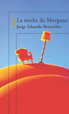 Libros de audio gratis descargar iphone LA NOCHE DE MORGANA PDB 9788420467344 de JORGE EDUARDO BENAVIDES in Spanish