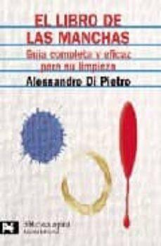 Debatecd.mx El Libro De Las Manchas: Guia Completa Y Eficaz Para Su Limpieza Image
