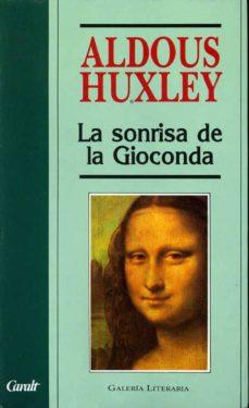 La Sonrisa De La Gioconda De Huxley Aldous Casa Del Libro
